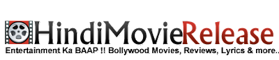Bollywood Movies, Upcoming Movies, Reviews, Trailers, Lyrics - HMR
