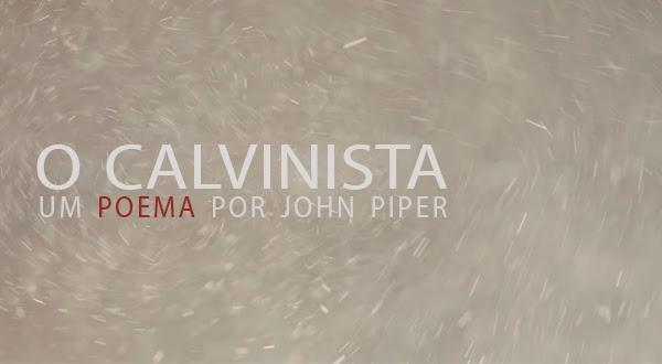 O Calvinista - Um poema por John Piper