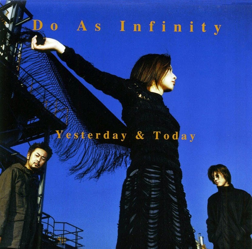 Do As Infinity - Yesterday & Today (SINGLE)
