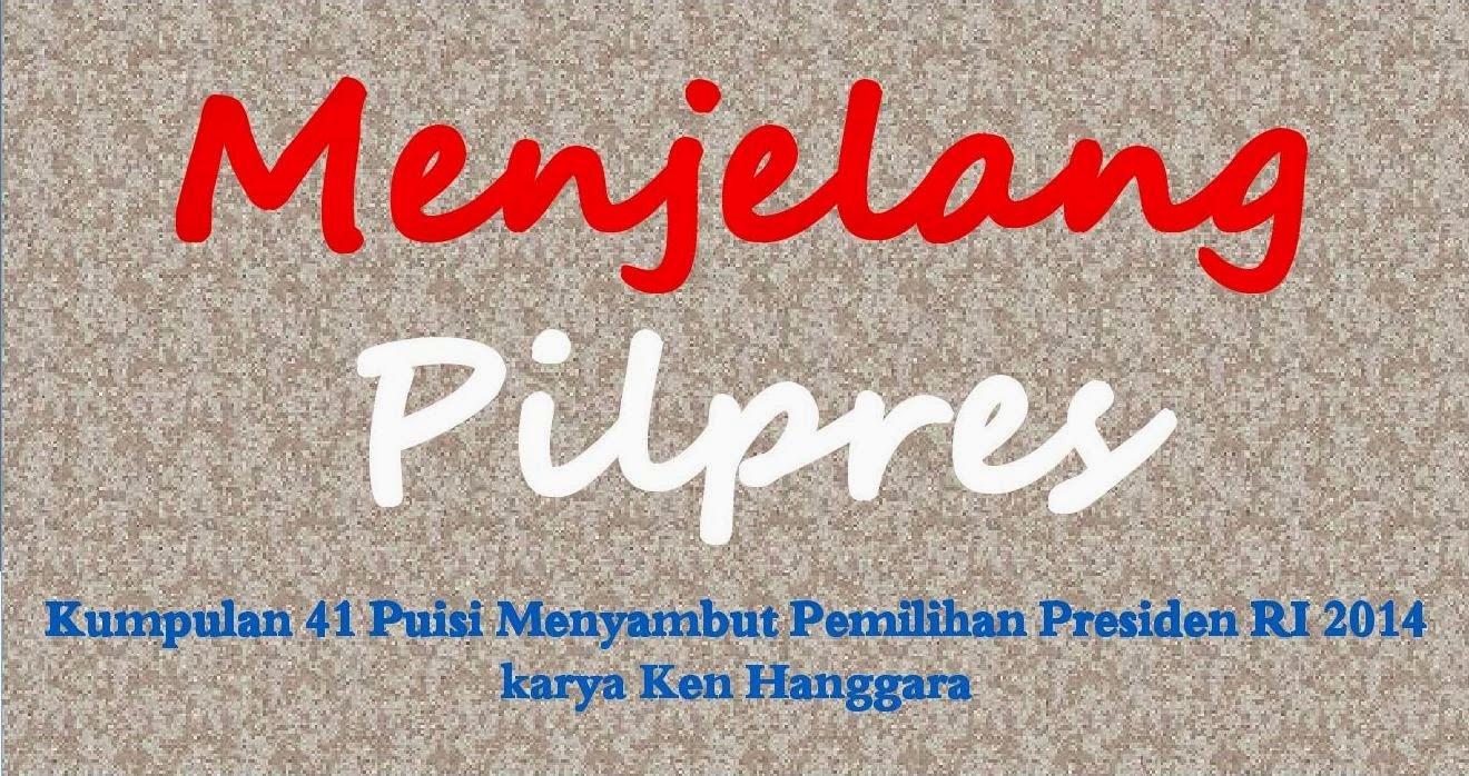 Pabrik Cerpen Puisi Menjelang Pilpres Karya Ken Hanggara
