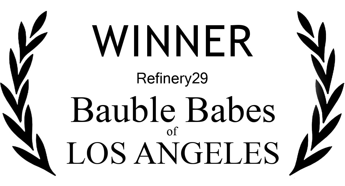 Refinery29 Bauble Babes of LA