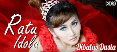 Lirik dan Chord(Kunci Gitar) Ratu Idola ~ Dibalas Dusta