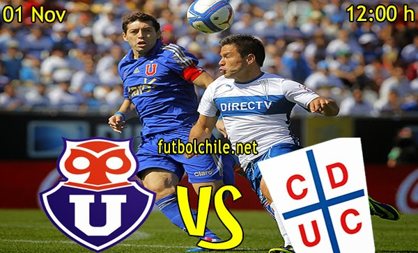 Universidad de Chile vs Universidad Católica - Campeonato Apertura - 12:00 h - 01/11/2014