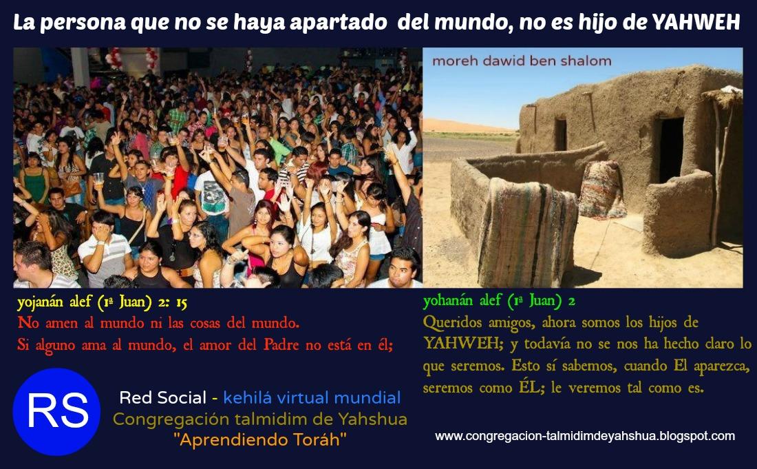 La persona que no se haya apartado del mundo, no es hijo de YAHWEH 1La+persona+que+no+se+haya+apartado++del+mundo,+no+es+hijo+de+YAHWEH