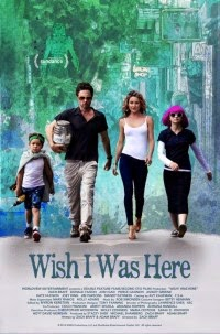 Wish I Was Here le film