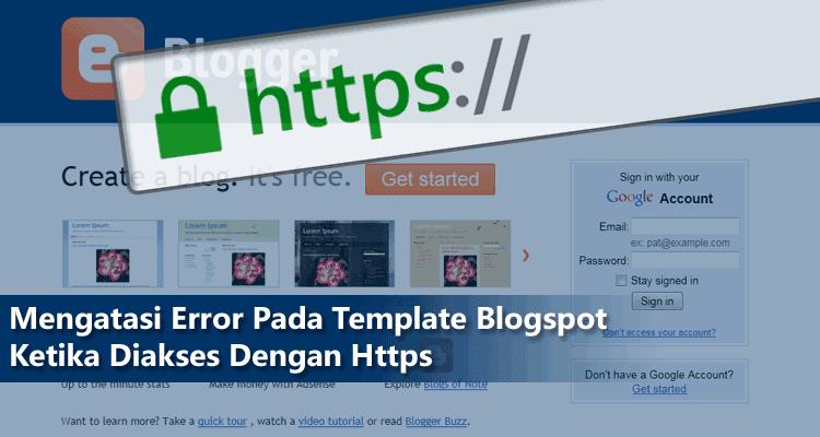 Mengatasi Error Pada Template Blogspot Ketika Diakses Https