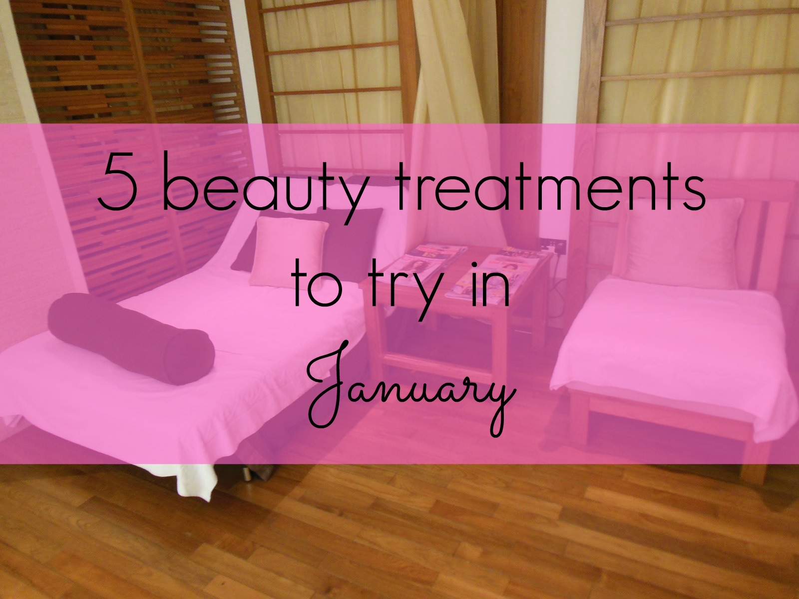 five beauty treatments to try in January
