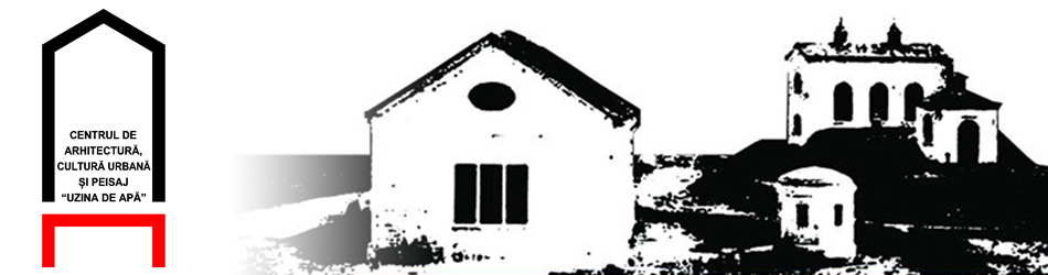 """Centrul de Arhitectura, Cultura urbana si Peisaj """"Uzina de Apa"""" Suceava"""