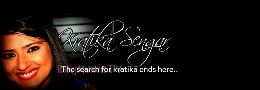 Kratika Sengar::Exclusive Blog