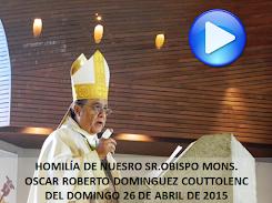 VIDEO DE LA HOMILÍA DEL SR OBISPO, DEL DÍA 26 DE ABRIL DE 2015