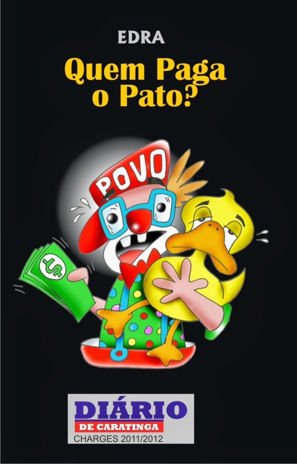 Quem Paga o Pato? / 2011 e 2012