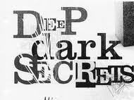 Deep Dark Secrets D19