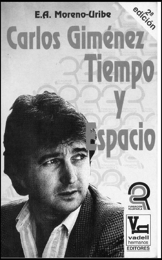 CARLOS GIMÉNEZ TIEMPO Y ESPACIO, de E.A. Moreno Uribe, 1993