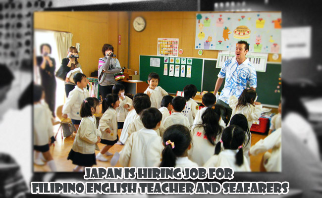 Japan is Hiring Job for Filipino English Teacher and Seafarers