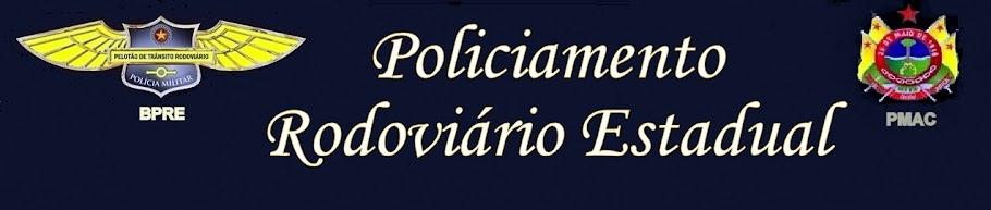 POLICIAMENTO RODOVIÁRIO ESTADUAL