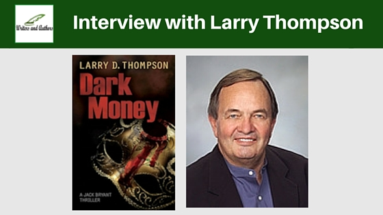Interview with Larry Thompson #AuthorInterview #Books