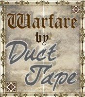 Warfare by Duct Tape