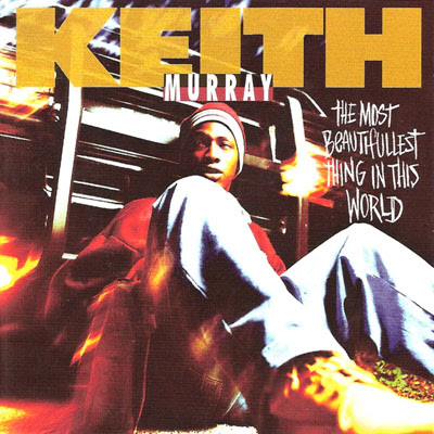 Keith Murray – The Most Beautifullest Thing in This World (CDS) (1994) (320 kbps)