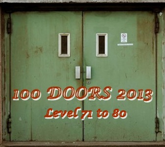 Game 100 Doors 2013 Level 71 to 80 Answers
