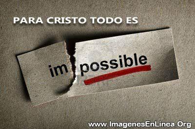 Para Cristo todo es posible