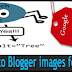 Add alt text tags to Blogger images for SEO and Traffic