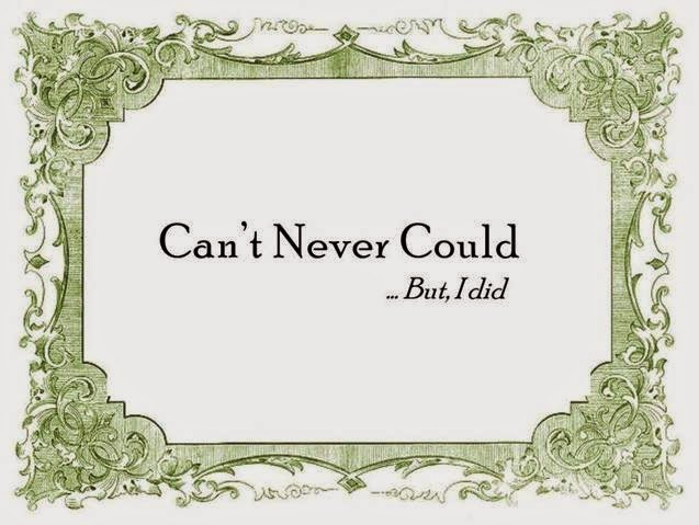 Can't Never Could...