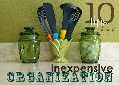 10 Tips for Inexpensive Organization