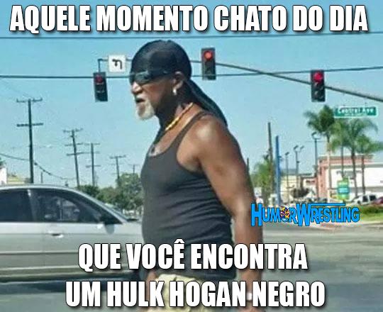 A versão nigga do Hulk Hogan