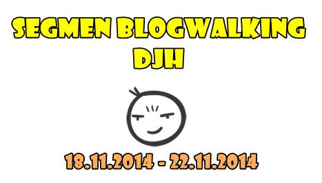 http://www.diarijejakahangat.com/2014/11/segmen-blogwalking-by-diari-jejaka.html