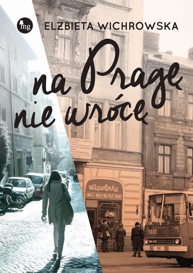 """""""Na Pragę nie wrócę"""" – Elżbieta Wichrowska"""