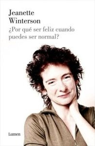 Why Be Happy When You Could Be Normal, Jeanette Winterson