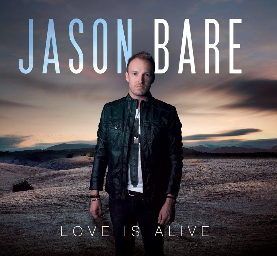 Jason Bare - Love is Alive (2014) English Christian Album Download