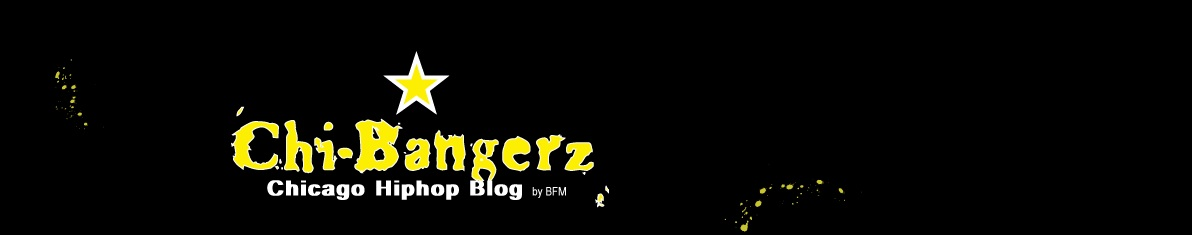Chi-Bangerz.com | Chicago HipHop Blog by BFM