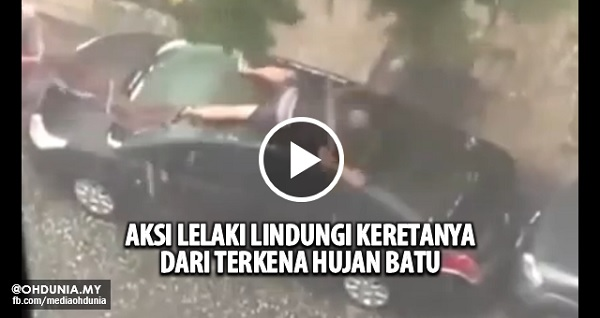 Aksi lelaki melindungi keretanya dari terkena hujan batu jadi viral