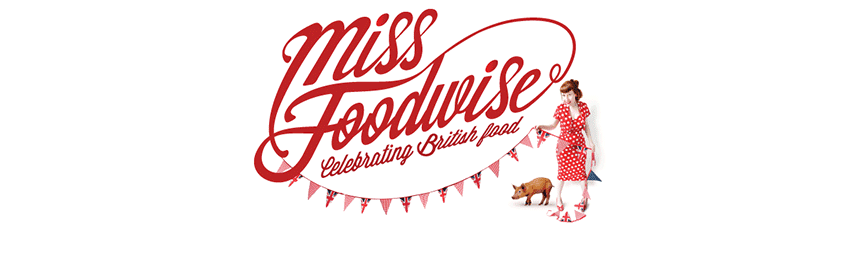 Miss Foodwise | Celebrating British food and culture