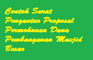 Contoh Surat Pengantar Proposal Dana pembangunan Masjid