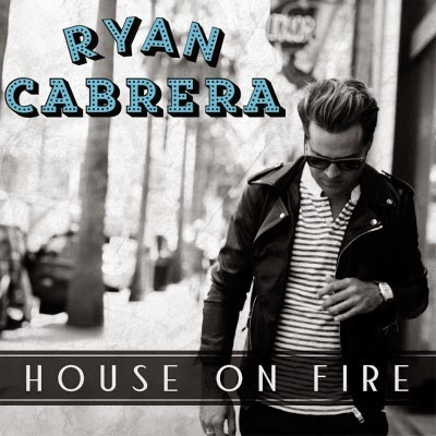 Ryan Cabrera - House on Fire Lyrics