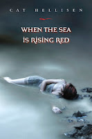 Waiting on Wednesday: When the Sea is Rising Red by Cat Hellisen