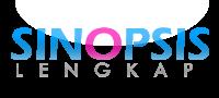 SINOPSIS LENGKAP ! DRAMA KOREA - ASIA - HOLLYWOOD & SINETRON INDONESIA
