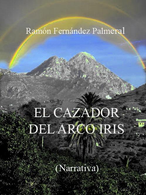 """""""EL calzador del arco iris"""" (Narrativa)"""