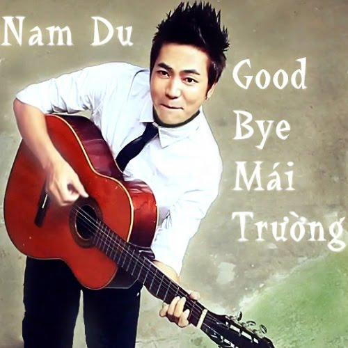 Album: Goodbye Mái Trường - Nam Du (Single 2012)