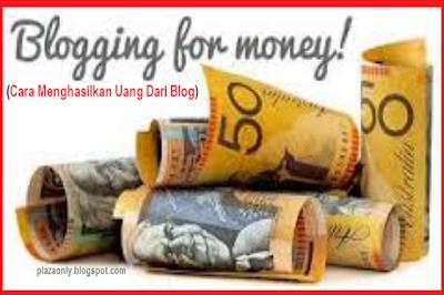 Cara Menghasilkan Uang Dari Blog Paling Mudah