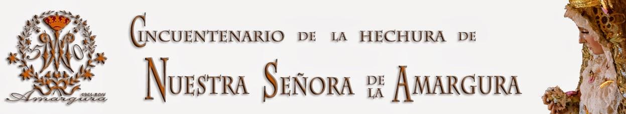 Cincuentenario de la Hechura de Nuestra Señora de la Amargura