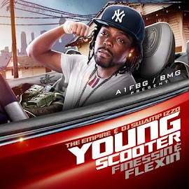Mixtape of the Month September 2011- Young Scooter - Finessin & Flexin