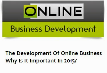 The Development Of Online Business Why Is It Important In 2015?