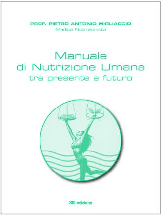 """""""classico"""" dell'educazione alimentare, il manuale del prof. Migliaccio, aggiornato e ampliato"""