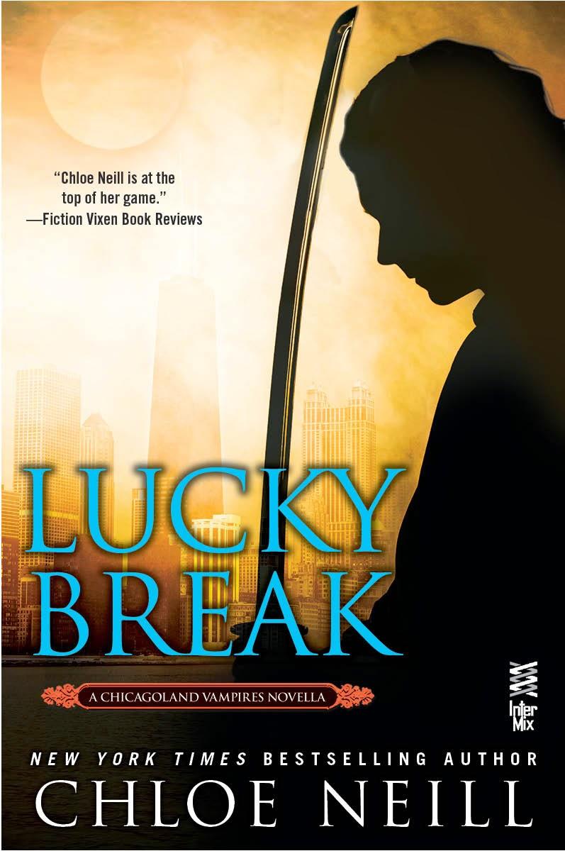 Lucky Break (chicagoland Vampires #105) By Chloe Neill