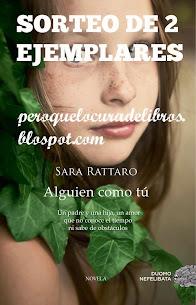 """SORTEO DE 2 EJEMPLARES de """"ALGUIEN COMO TU"""" de Sara Rattaro y Ediciones Duomo."""