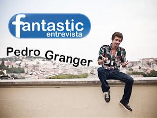 Fantastic Entrevista - PEDRO GRANGER  Pedro+granger