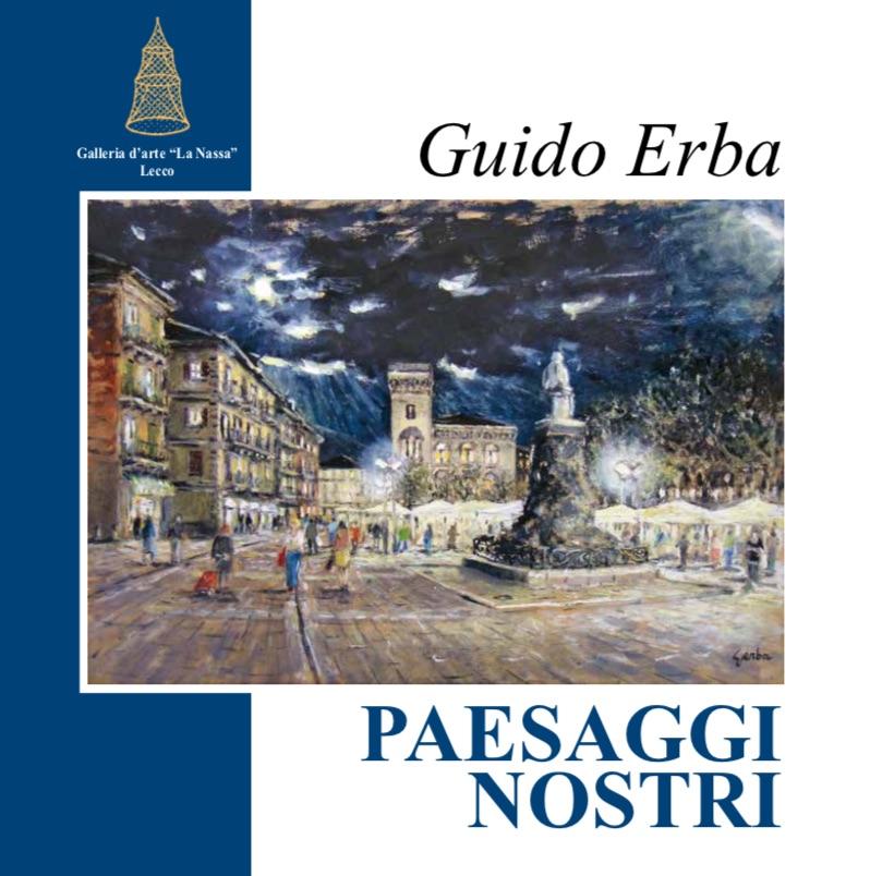 GUIDO ERBA - PAESAGGI NOSTRI